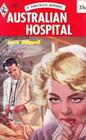 Australian Hospital (Harlequin Romance, No 512)