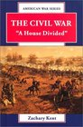 The Civil War A House Divided