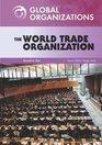 The World Trade Organization