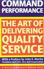 Command Performance: The Art of Delivering Quality Service (The Harvard Business Review Book)