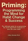 Priming Programming the Mind for Habit Change and Success