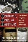 Operatives Spies and Saboteurs  The Unknown Story of the Men and Women of World War II's OSS