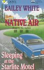 Native Air Stories from  Sleeping at the Starlite Motel