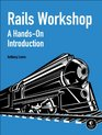 Rails Workshop A Hands-On Introduction