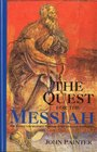 Quest for the Messiah The History Literature and Theology of the Johannine Community