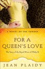 For a Queen's Love The Stories of the Royal Wives of Philip II