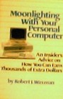 Moonlighting with Your Personal Computer