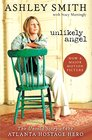Unlikely Angel The Untold Story of the Atlanta Hostage Hero
