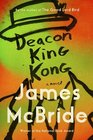 Deacon King Kong A Novel