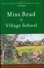 Village School (Chronicles of Fairacre, Bk 1)