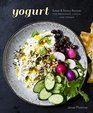 Yogurt Sweet and Savory Recipes for Breakfast Lunch and Dinner