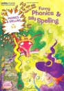 Funny Phonics and Silly Spelling Age 5 - 6
