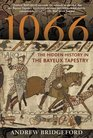 1066 : The Hidden History in the Bayeux Tapestry