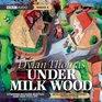Under Milk Wood A BBC Radio Full-Cast Dramatization