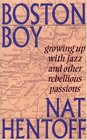 Boston Boy Growing Up With Jazz and Other Rebellious Passions