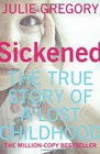Sickened The Memoir of a Munchausen by Proxy Childhood