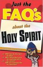 Just The Faqs About The Holy Spirit