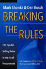 Breaking The Rules - 111 Tips for Selling Value in the Era of Procurement