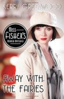 Away With the Fairies (Miss Fisher's Murder Mysteries)