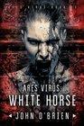 ARES Virus: White Horse (Volume 2)