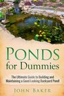 Ponds for Dummies The Ultimate Guide to Building and Maintaining a Good-Looking Backyard Pond