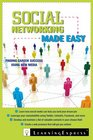 Social Networking Made Easy Finding Career Success in the New Media