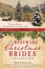 Westward Christmas Brides Collection  9 Historical Romances Answer the Call of the American West