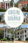 Circling the Savannah (GA)(SC): Cultural Landmarks of the Central Savannah River Area (American Chronicles)