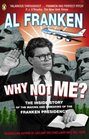 Why Not Me  The Inside Story of the Making and Unmaking of the Franken Presidency