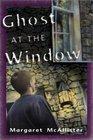 Ghost at the Window (Peter's Neighborhood Series)