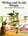 Wilbur and Orville Wright The Flight to Adventure