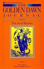 The Golden Dawn Journal  Book III  The Art Of Hermes
