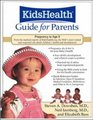 The KidsHealth Guide for Parents  Birth to Age 5