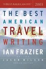 The Best American Travel Writing 2003 (The Best American Series)