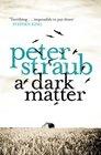 A Dark Matter. by Peter Straub