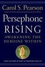 Persephone Rising Awakening the Heroine Within