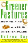 Greener Pastures How to Find a Job in Another Place