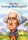 Who Was George Washington