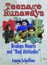 "Teenage Runaways: Broken Hearts  ""Bad Attitudes"""