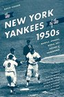 The New York Yankees of the 1950s Mantle Stengel Berra and a Decade of Dominance
