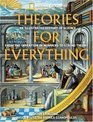 Theories for Everything An Illustrated History of Science