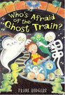 Who's Afraid of the Ghost Train