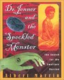 Dr. Jenner and the Speckled Monster: The Search for the Smallpox Vaccine