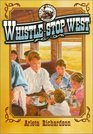 Whistle-Stop West (The Orphan's Journey, Book 2)