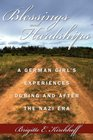 Blessings and Hardships: A German girl's experiences during and after the Nazi era