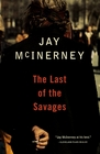 The Last of the Savages (Vintage Contemporaries)