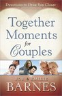 Together Moments for Couples Devotions to Draw You Closer
