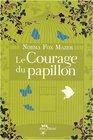 COURAGE DU PAPILLON -LE