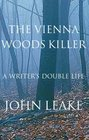 The Vienna Woods Killer A Writer's Double Life