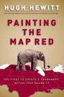 Painting the Map Red The Fight to Create a Permanent Republican Majority